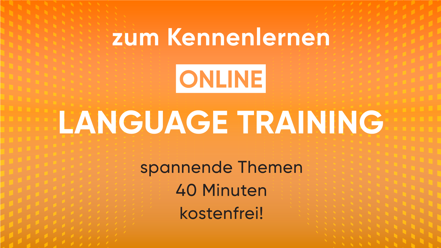 zum Kennenlernen ONLINE Language Training