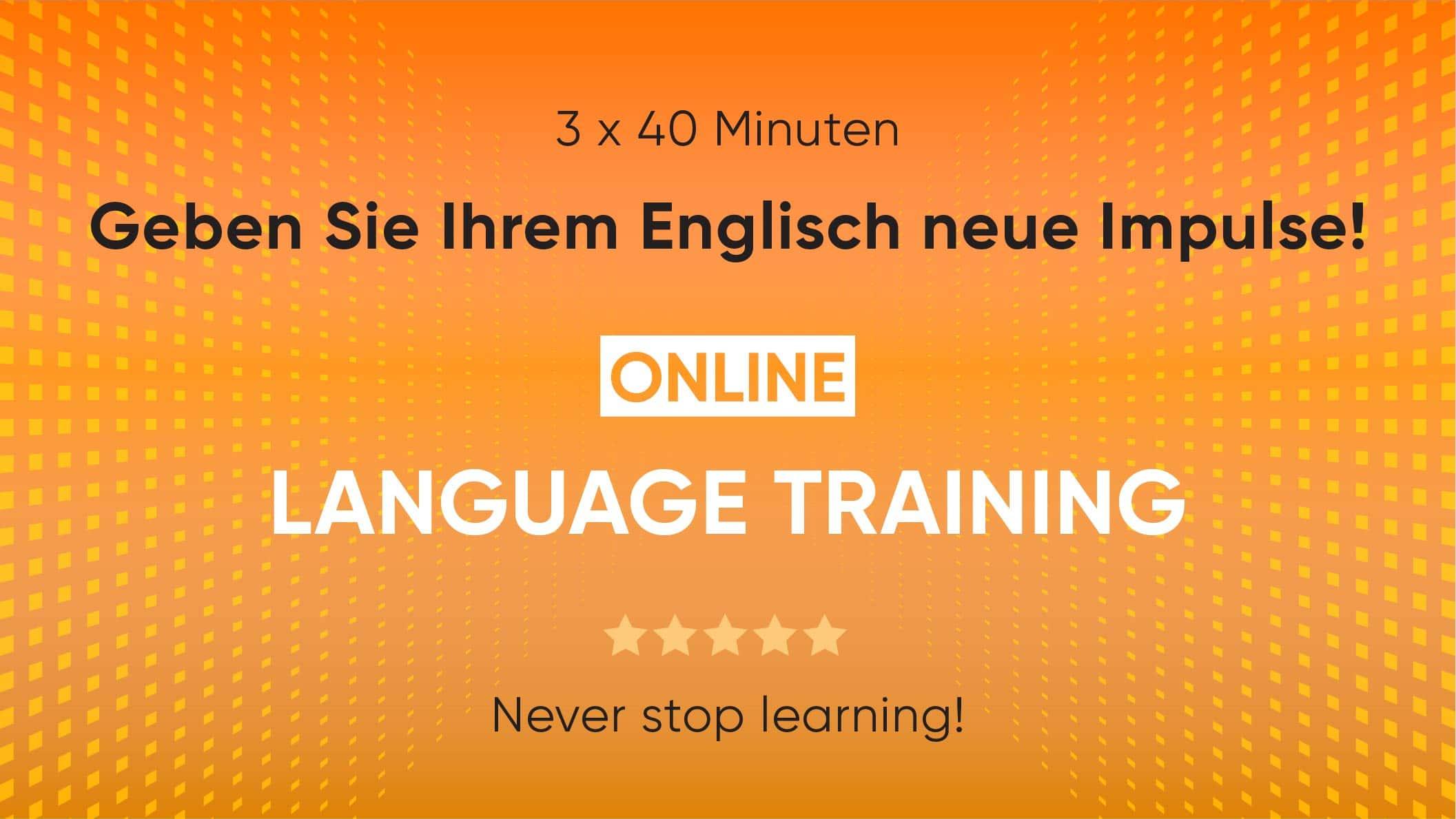 3 x 40 Minuten Online Sprachtraining - Geben Sie Ihrem Englisch neue Impulse
